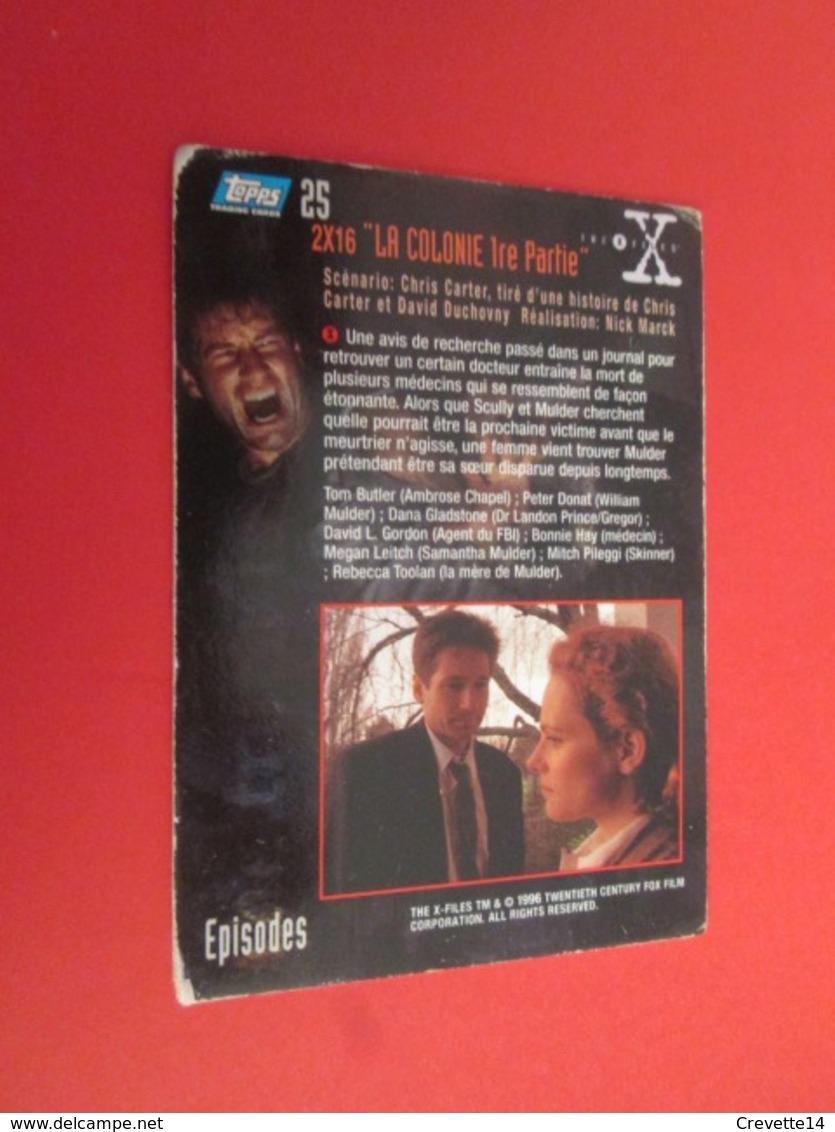 151-175 : TRADING CARD TOPPS SERIE TELE X-FILES MULDER SCULLY : N°25 LA COLONIE 1e PARTIE - X-Files
