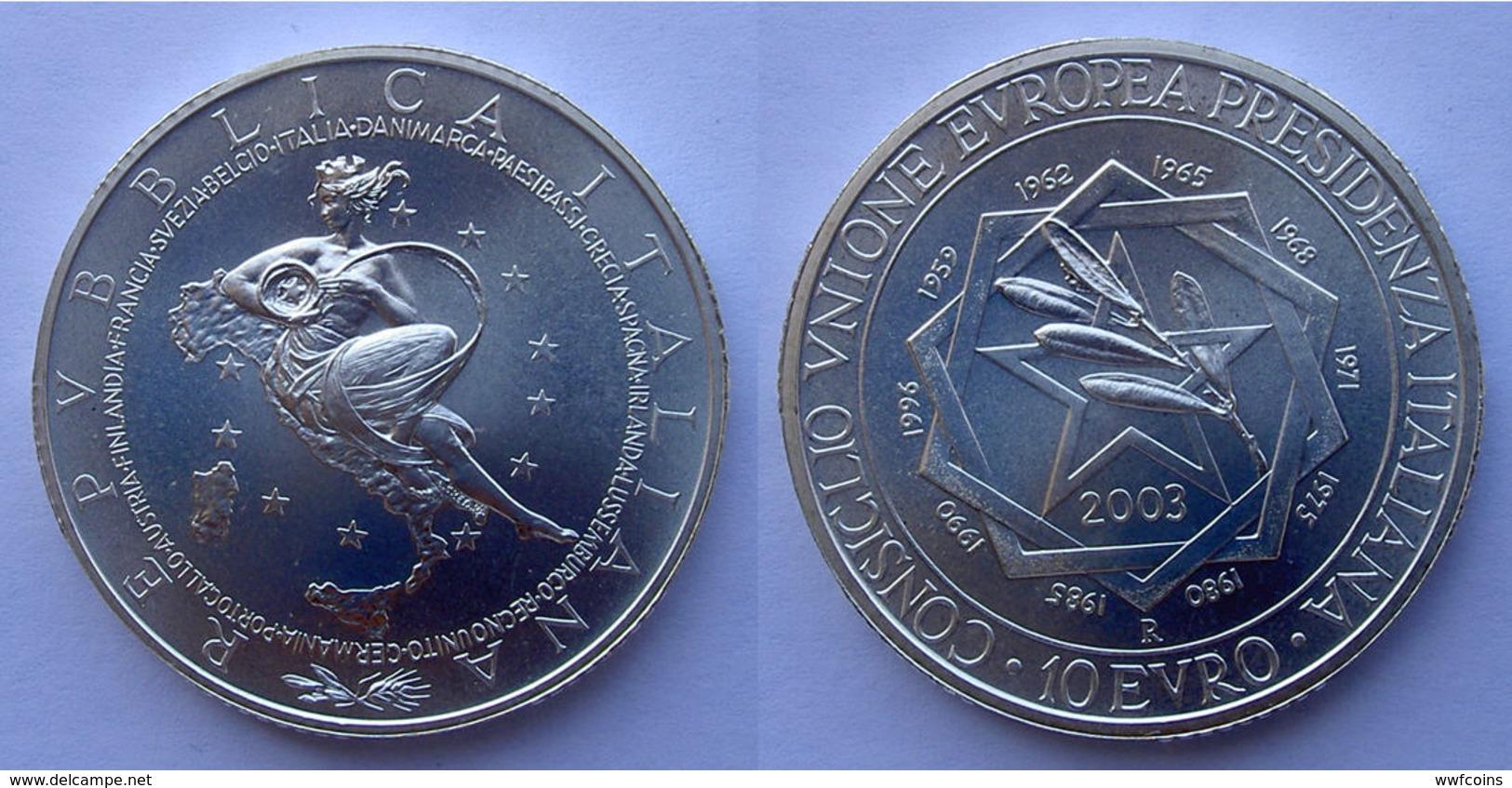 ITALIA 10 E 2003 ARGENTO EURO CONSIGLIO UNINE EUROPEA PRESIDENZA ITALIANA PESO 22g TITOLO 0,925 CONSERVAZIONE FDC UNC. - Italy