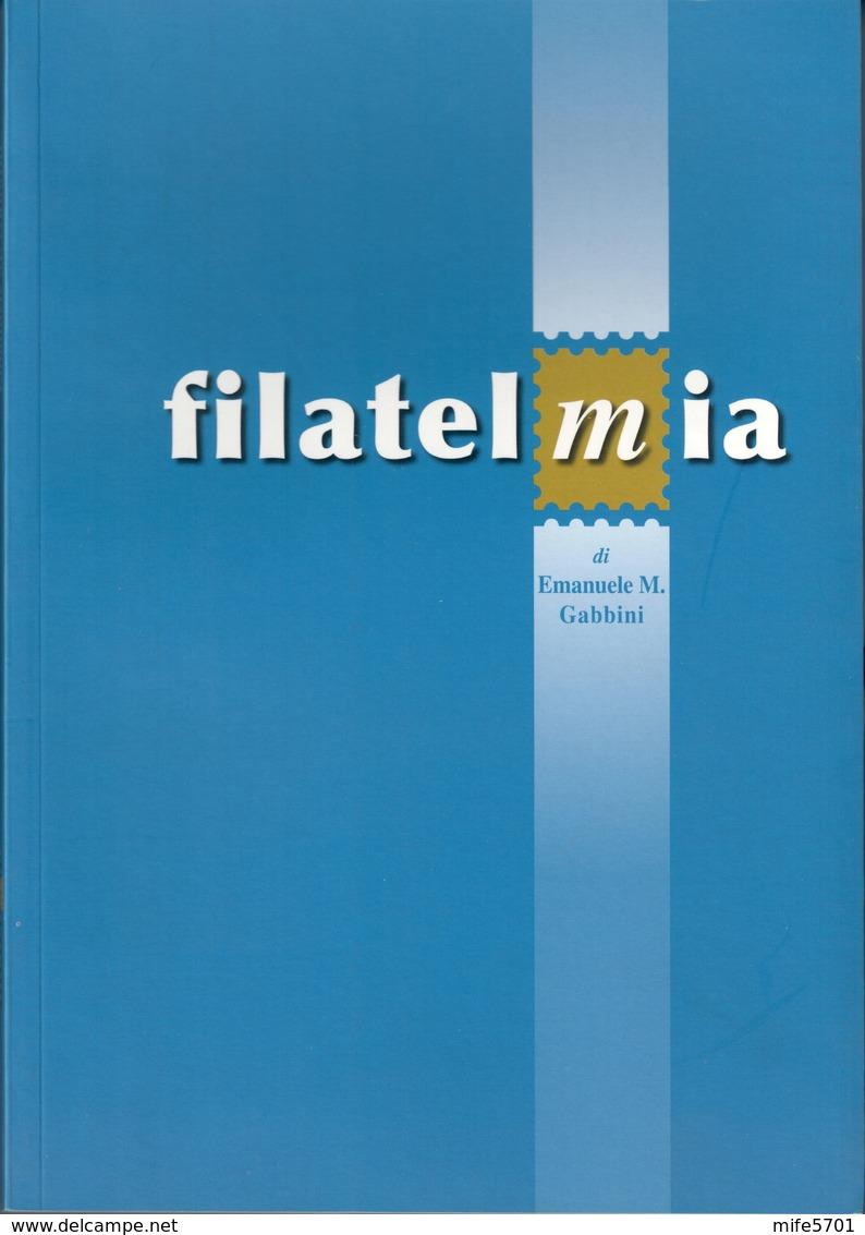 FILATELMIA DI EMANUELE M. GABBINI - PAG. 144 - ANNO 2008 - Bibliografie