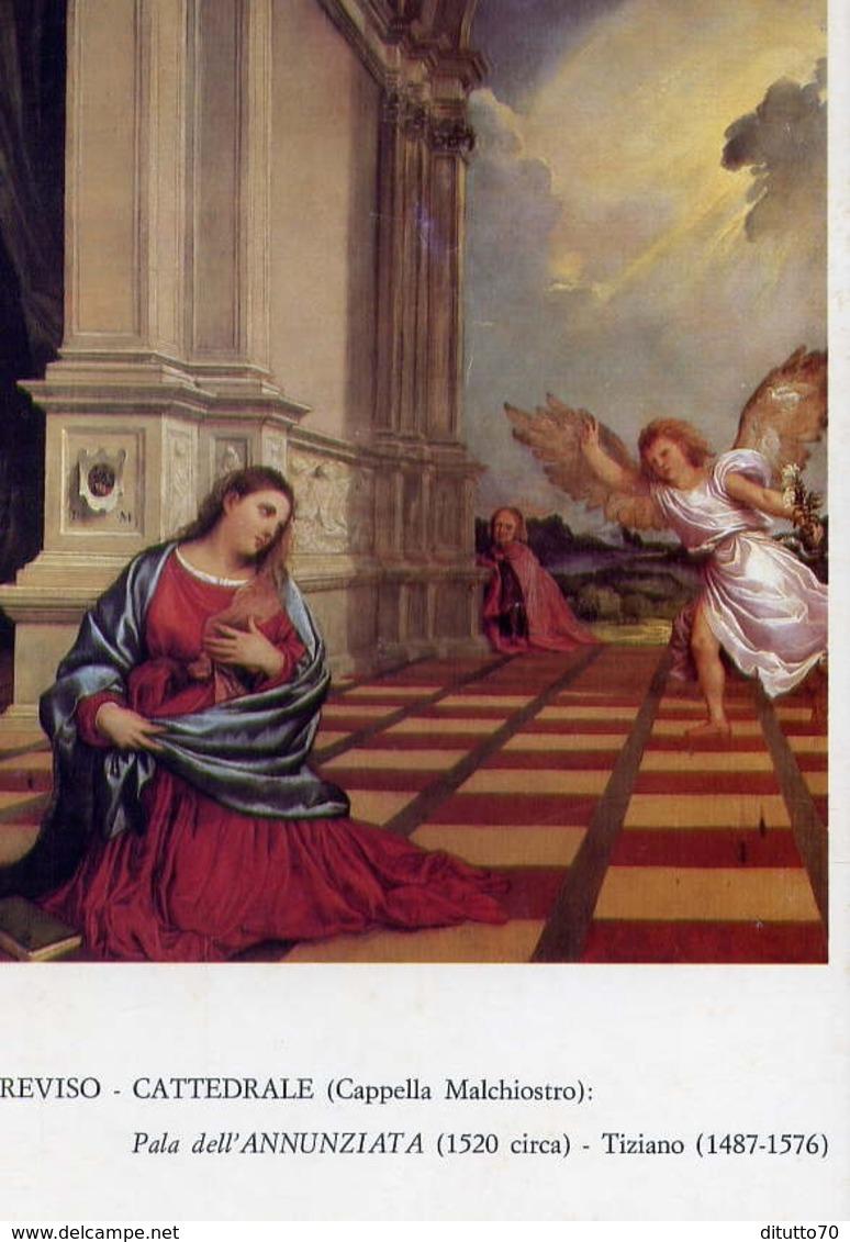 Treviso - Cattedrale - Cappella Malchiostro - Pala Dell'annunziata - Formato Grande Non Viaggiata – E 10 - Treviso