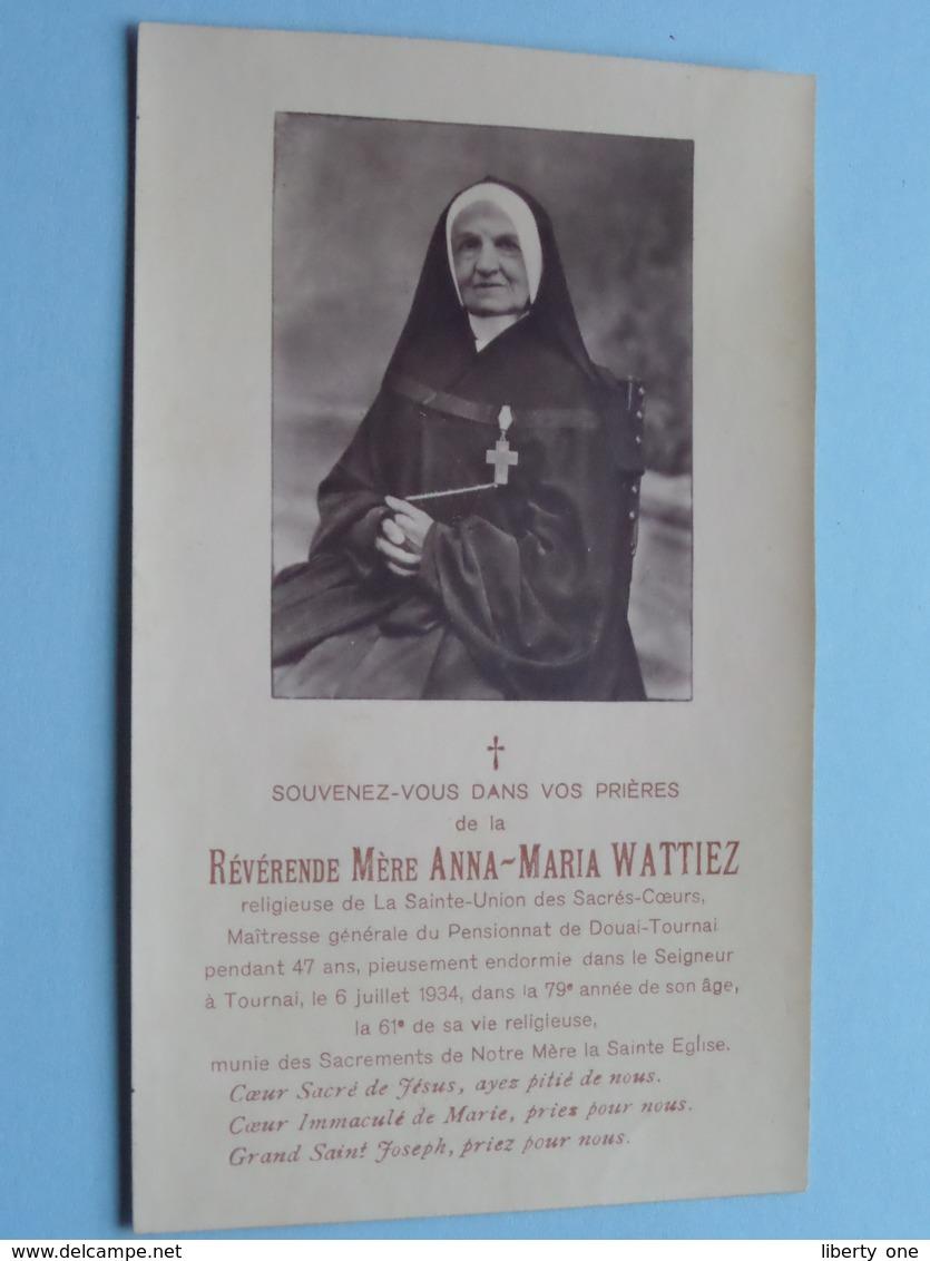 DP Révérende Mère ANNA-MARIA WATTIEZ () Tournai 6 Juil 1934 à L'age De 79me Année De Son Age ! - Obituary Notices