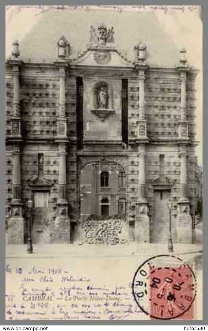 # CPA # CAMBRAI - LA PORTE NOTRE DAME - Cambrai