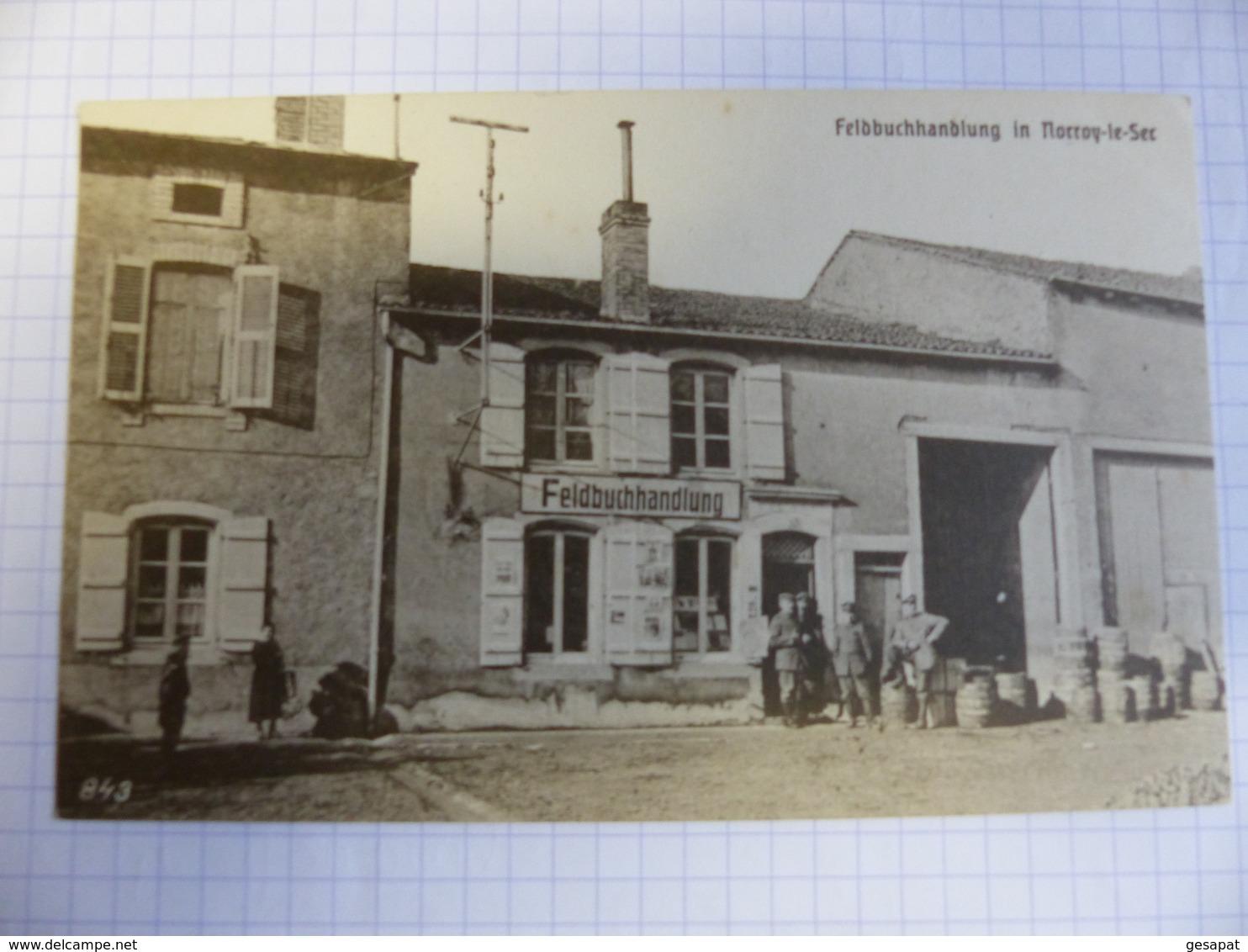 LIBRAIRIE ET TONNEAUX DE VIN  DE NORROY LE SEC CARTE ALLEMANDE N° 843 - Other Municipalities