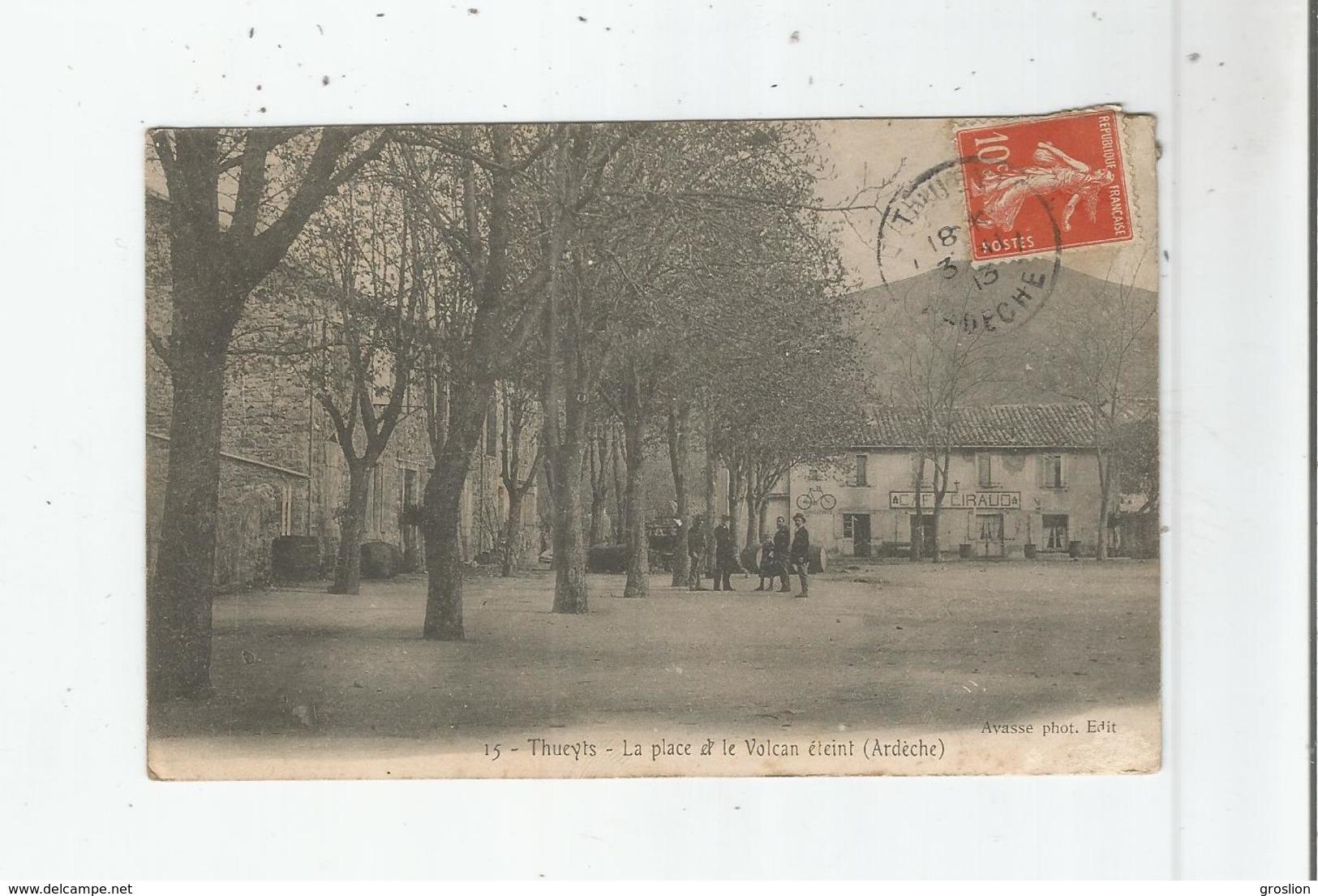 THUEYTS 15 LA PLACE ET LE VOLCAN ETEINT (ARDECHE) CAFE CIRAUD 1913 - France