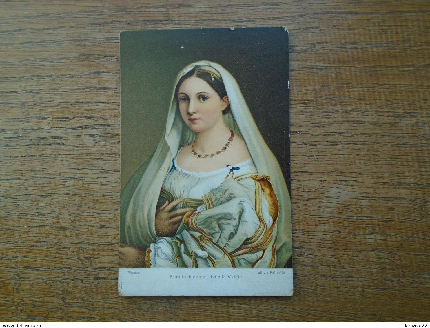 """Italie , Firenze , Ritratio Di Donna , Detta La Velata """" Attr. A Raffaello """" - Firenze (Florence)"""