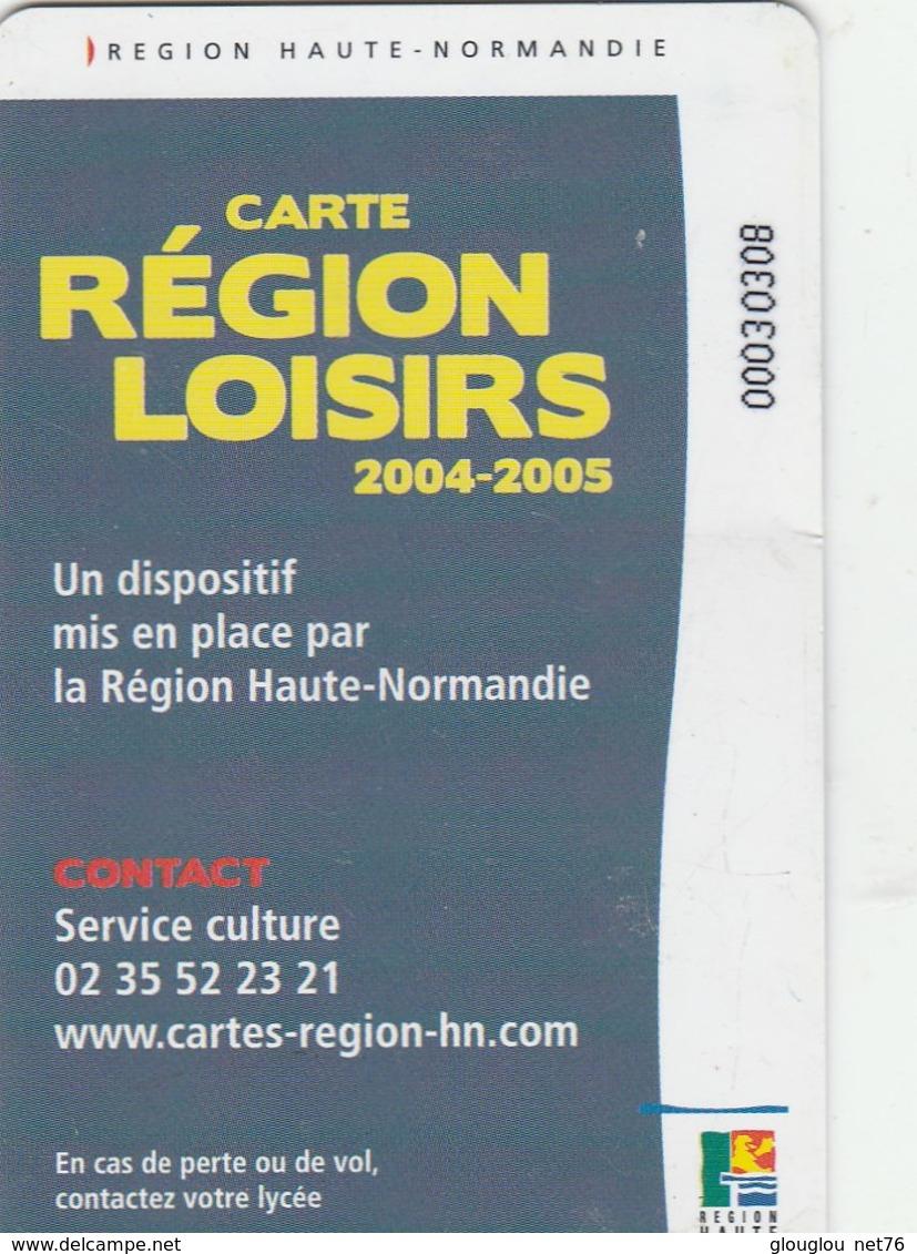 CARTE REGION LOISIRS 25E  2004-2005..REGION HAUTE NORMANCIE - Francia