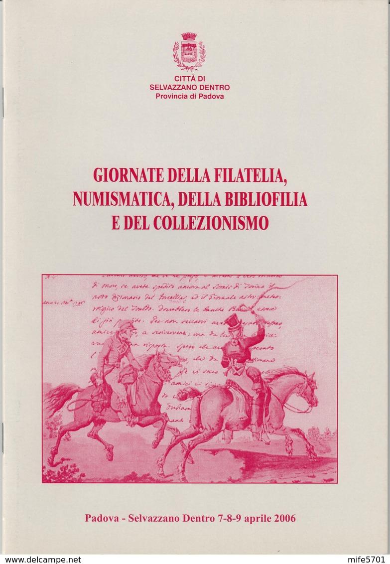 CITTÀ DI SELVAZZAZO DENTRO PADOVA GIORNATE DELLA FILATELIA, NUMISMATICA, DELLA BIBLIOGRAFIA E DEL COLLEZIONISMO 2006 - Mostre Filateliche