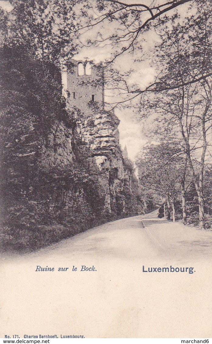Luxembourg Ruines Sur Le Bock éditeur Charles Bernhoeft N°171 - Luxembourg - Ville