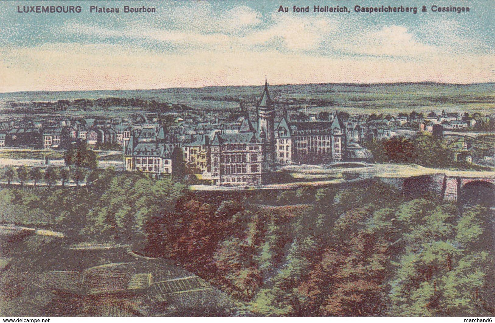 Luxembourg Plateau Bourbon Au Fond Hollerich Gaspericherberg & Cessingen éditeur Maison De Gros P Houstraas N°40 - Luxembourg - Ville