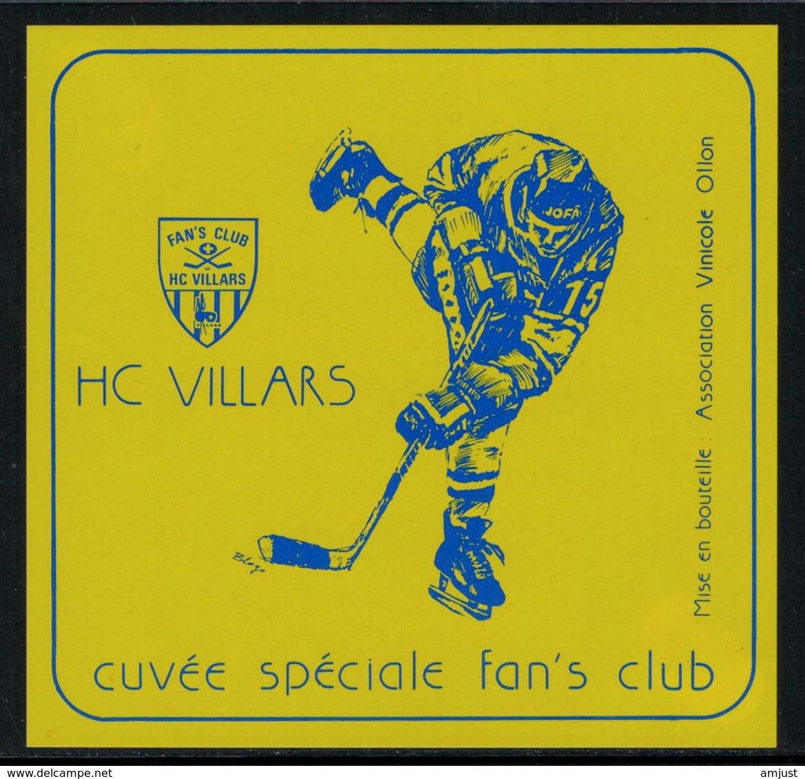 Rare // Etiquette De Vin // Hockey Sur Glace //  Ollon, H.C. Villars, Cuvée Spéciale Du Fan's Club - Etiquettes