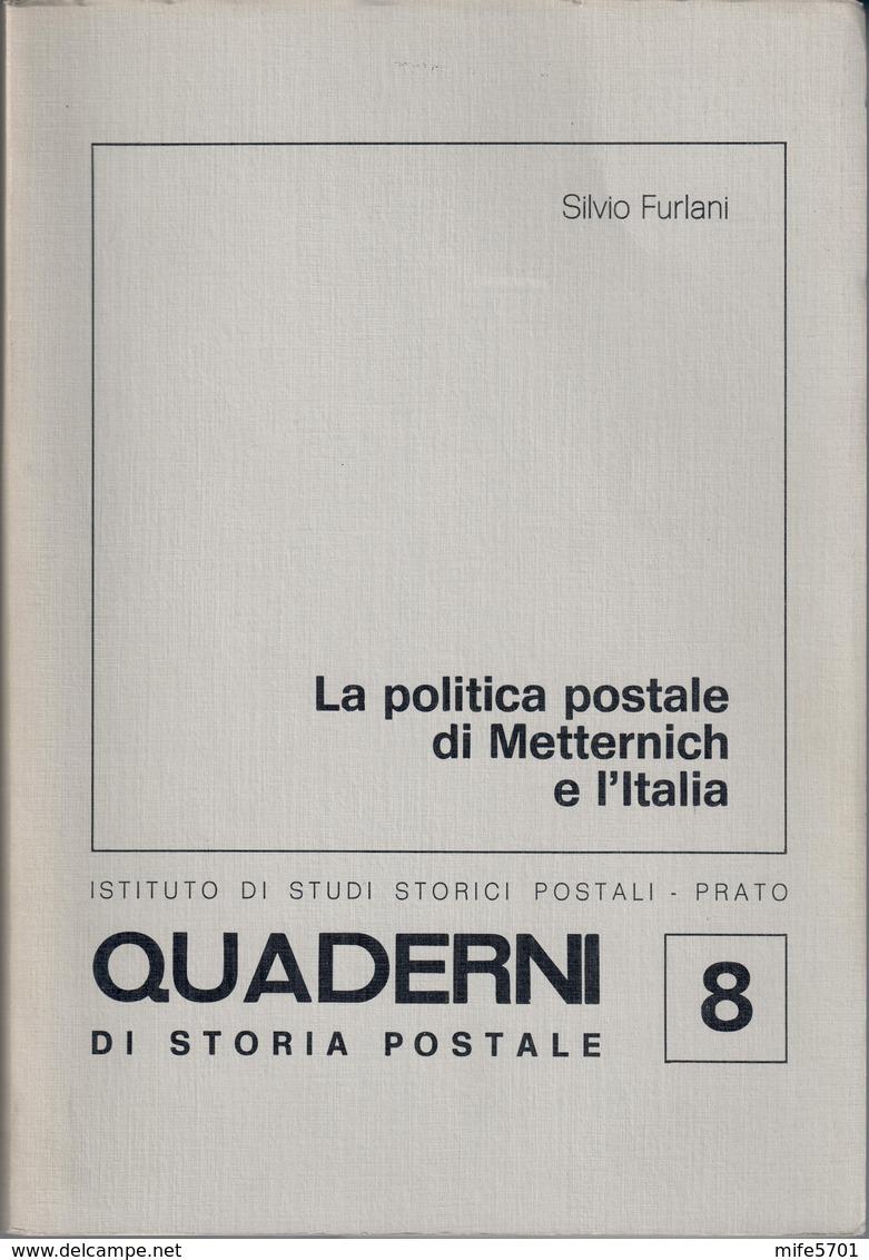 ISSP - QUADERNI DI STORIA POSTALE: LA POLITICA DI METTERNICH E L'ITALIA - NUMERO 8 - CON CARTINA - EDIZIONE 1988 - Bibliografie