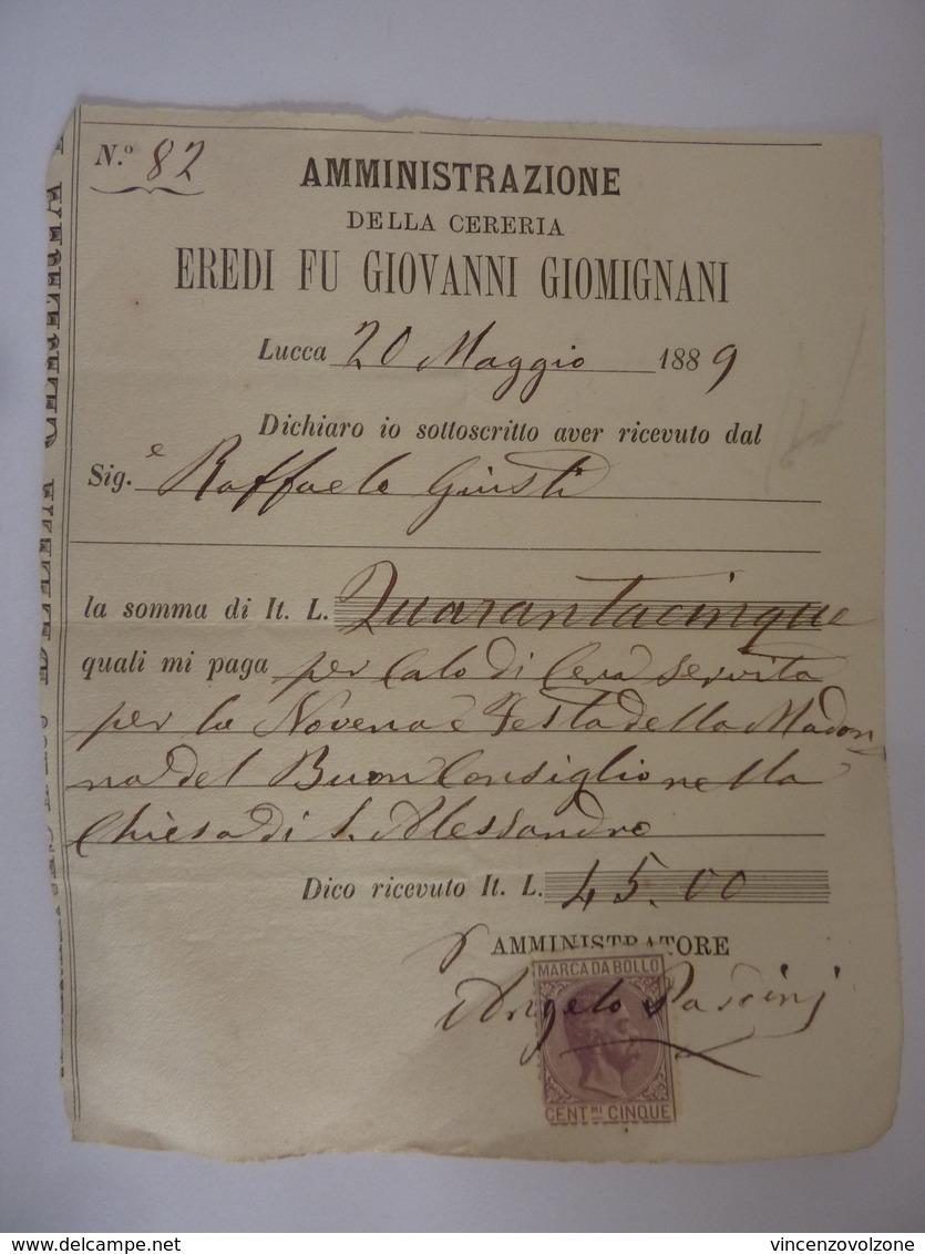 """Ricevuta """"AMMINISTRAZIONE DELLA CERERIA EREDI FU GIOVANNI GIOMIGNANI"""" Lucca 20 Maggio 1889 Con Marca Da Bollo - Italia"""