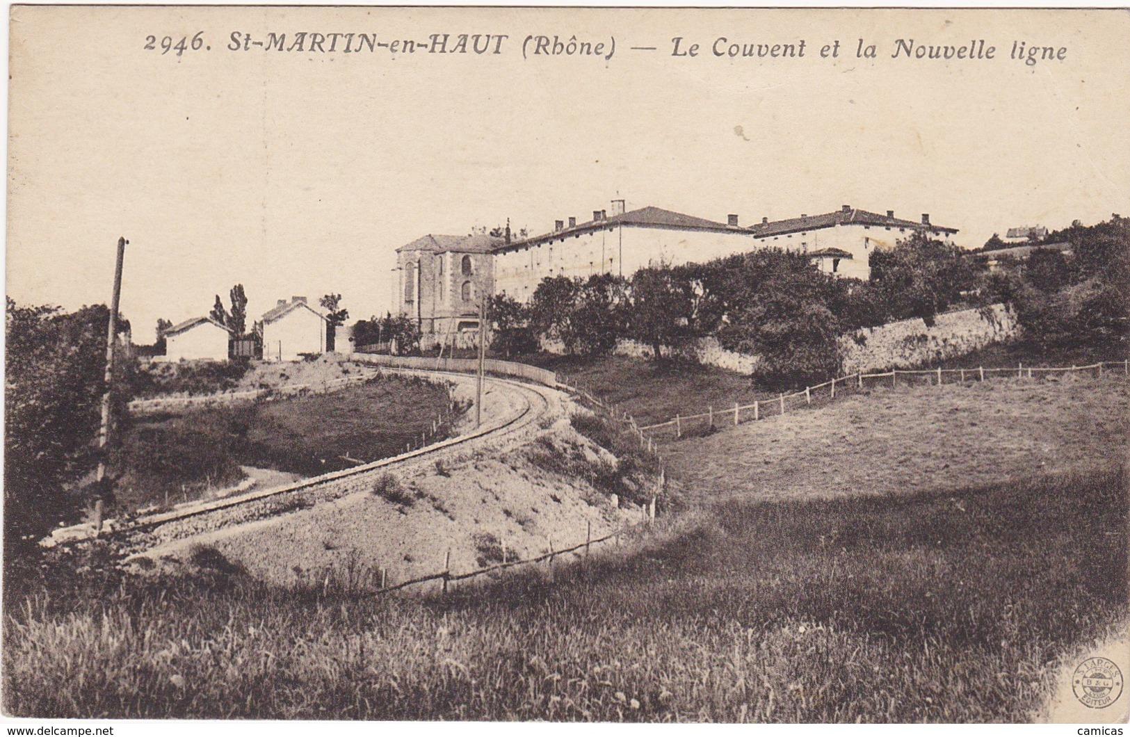 ST-MARTIN-en-HAUT: La Nouvelle Ligne  Et Le Couvent (voyagéee 1913) - Chemins De Fer