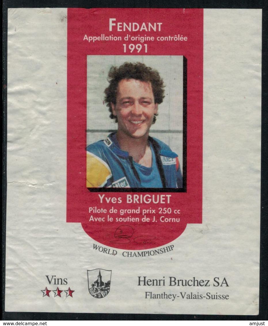 Rare // Etiquette De Vin // Motos //  Fendant, Grand Prix 250cc, Yves Briguet - Etiquettes
