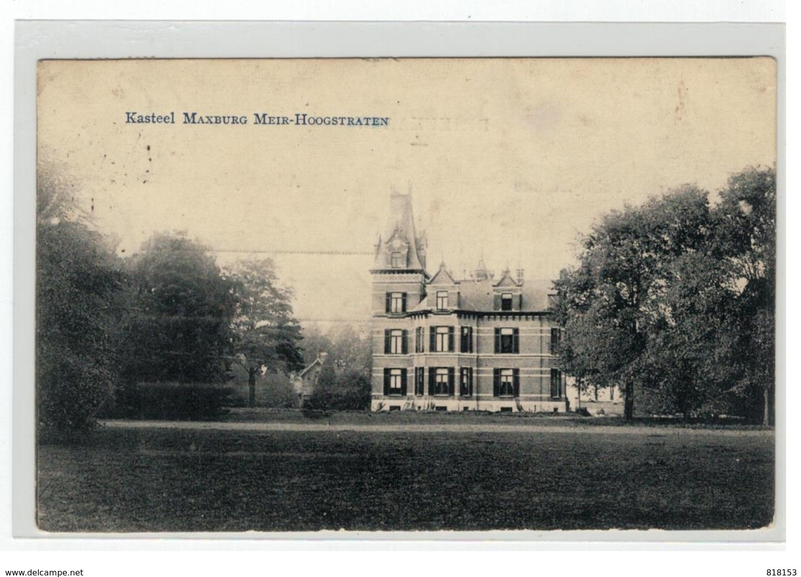 Hoogsraten  Kasteel MAXBURG MEIR-HOOGSTRATEN  1910 - Hoogstraten