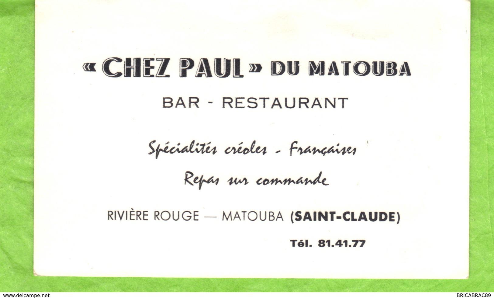 """Carte De Visite  """"Chez Paul"""" Du Matouba     Rivière Rouge  Matouba (Saint-Claude) - Visiting Cards"""