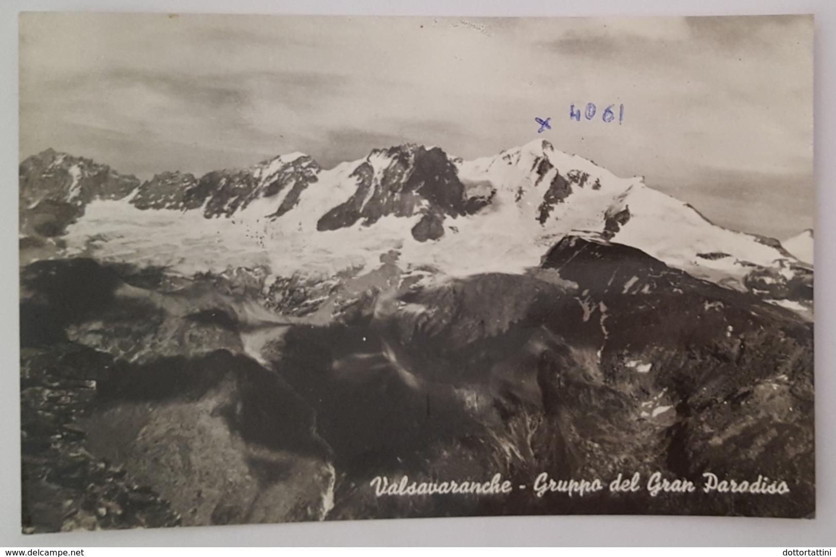 VALSAVARANCHE - Gruppo Del Gran Paradiso - Aosta - Rifugio Vittorio Emanuele Alpi Occidentali CAI - Vg - Italy