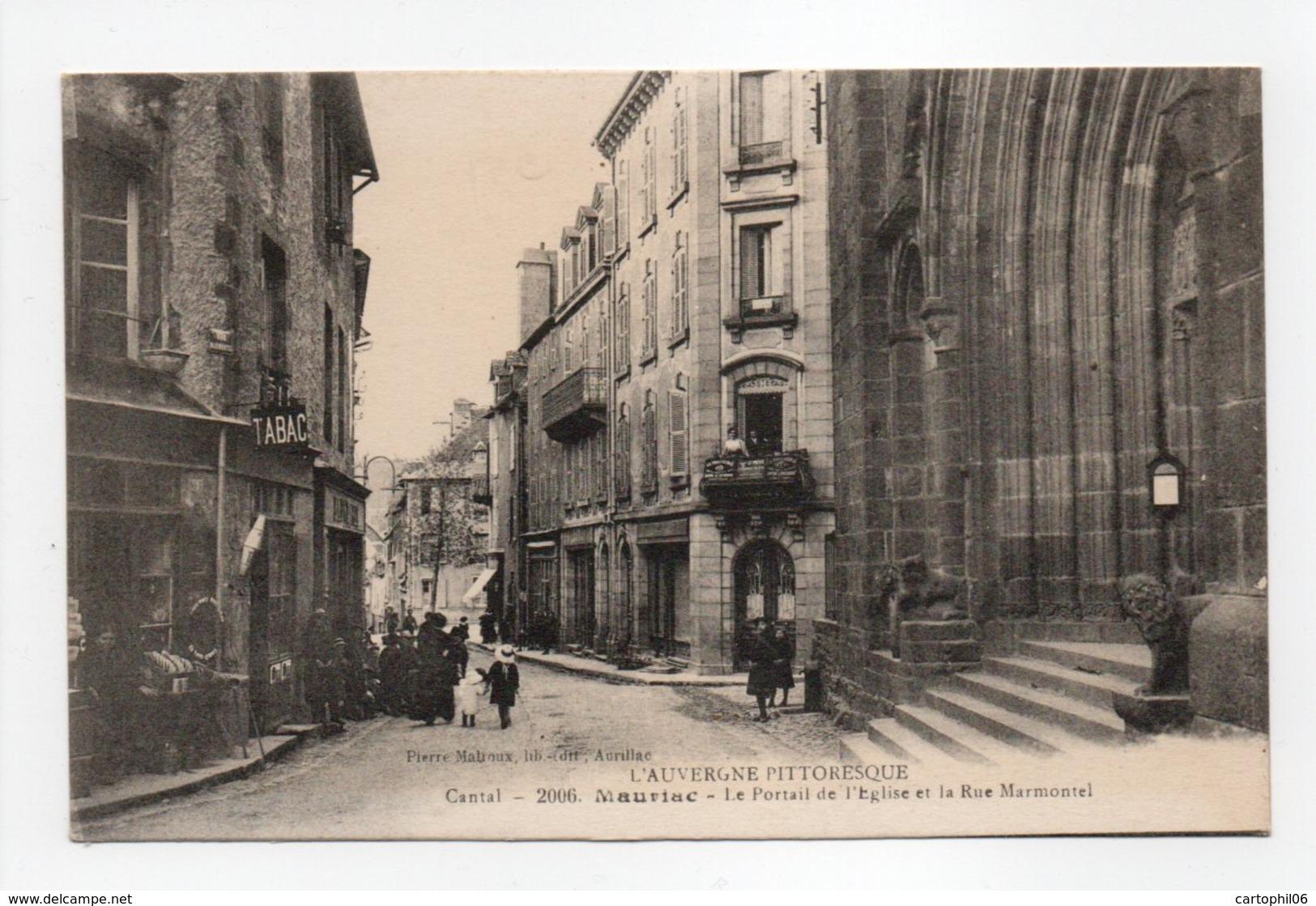 - CPA MAURIAC (15) - Le Portail De L'Eglise Et La Rue Marmontel - Edition Pierre Malroux 2006 - - Mauriac