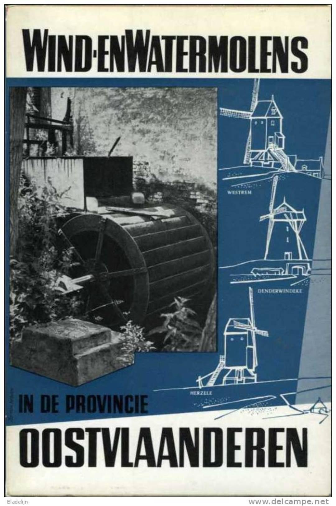 Thema: Molen/moulin - Boek: WIND- En WATERMOLENS In De Prov. OOST-VLAANDEREN - Deel 3: Arr. Oudenaarde & Sint-Niklaas - Histoire
