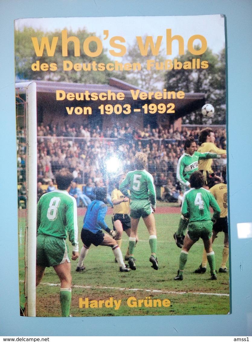 WHO'S WHO Des DEUTSCHEN FUSSBALLS - DEUTSCHE VEREINE 1903/1992 - 1950-Hoy