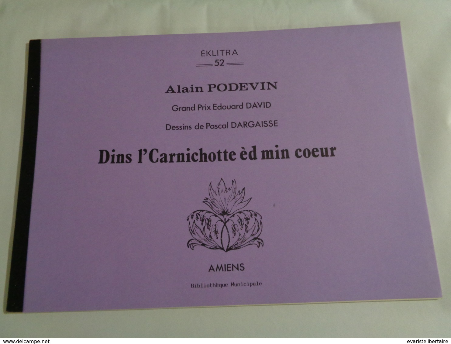 Eklitra N°52 :dins L'carnichotte éd Min Coeur  Par Alain POIDEVIN , Dessins De P DARGAISSE - Picardie - Nord-Pas-de-Calais