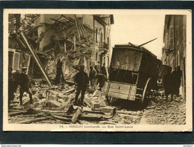 CPA - VERDUN Bombardé - Rue St Louis, Animé - Guerre 1914-18