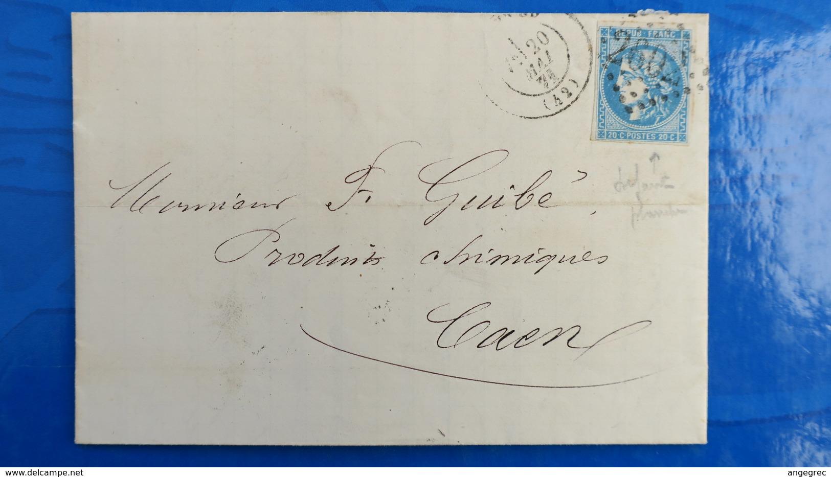 Bordeaux 20 Ct Bleu Sur Lettre De Nantes  1871 Pour Caen  Variété Cheveux Reliés Au Cadre Voir Photos - 1849-1876: Classic Period