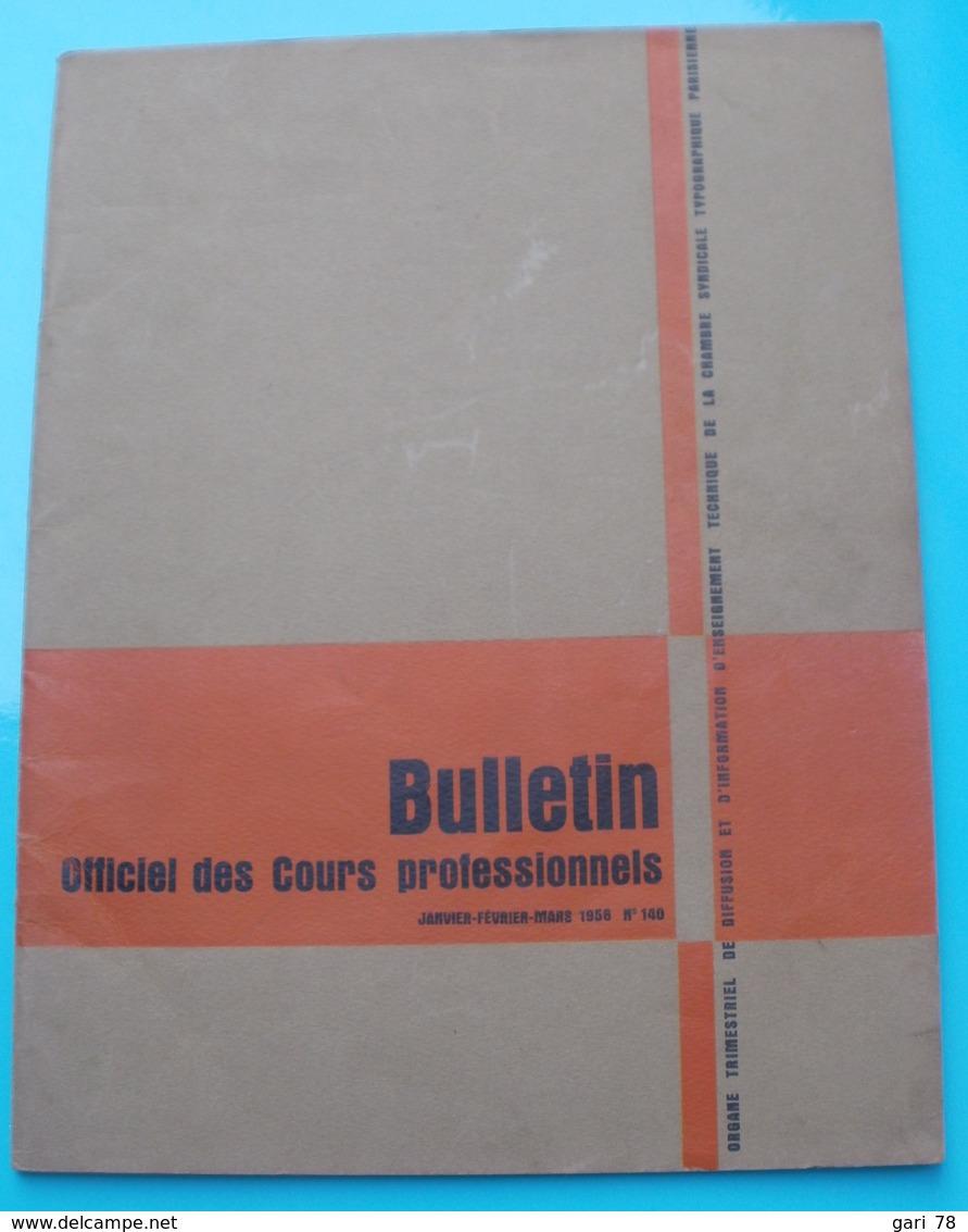 Bulletin Officiel Des Cours Professionnels De La Chambre Syndicale Typographique Parisienne N°140 - 1956 - Bricolage / Technique