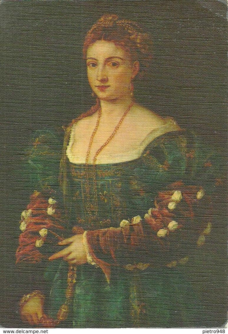 """Firenze (Toscana) Galleria Pitti """"La Bella"""" """"La Belle  Femme"""" Tiziano Vecellio - Firenze"""