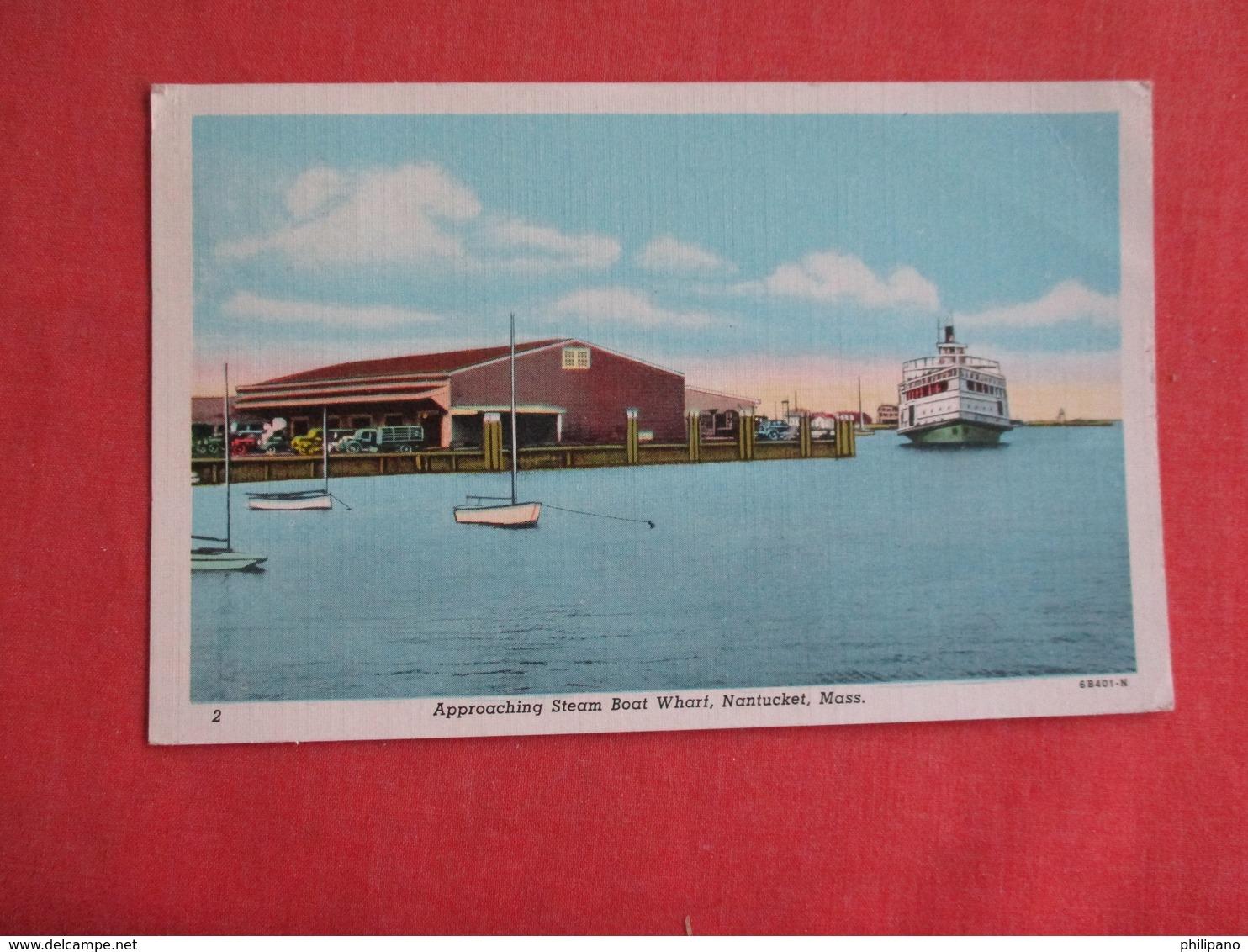 Approaching Steam Boat Wharf  Massachusetts > Nantucket       Ref 3141 - Nantucket