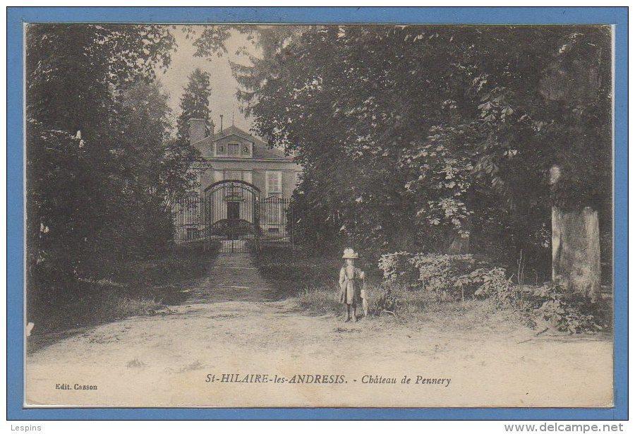 45 - SAINT HILAIRE Les ANDRESIS --  Château De Pennery - France