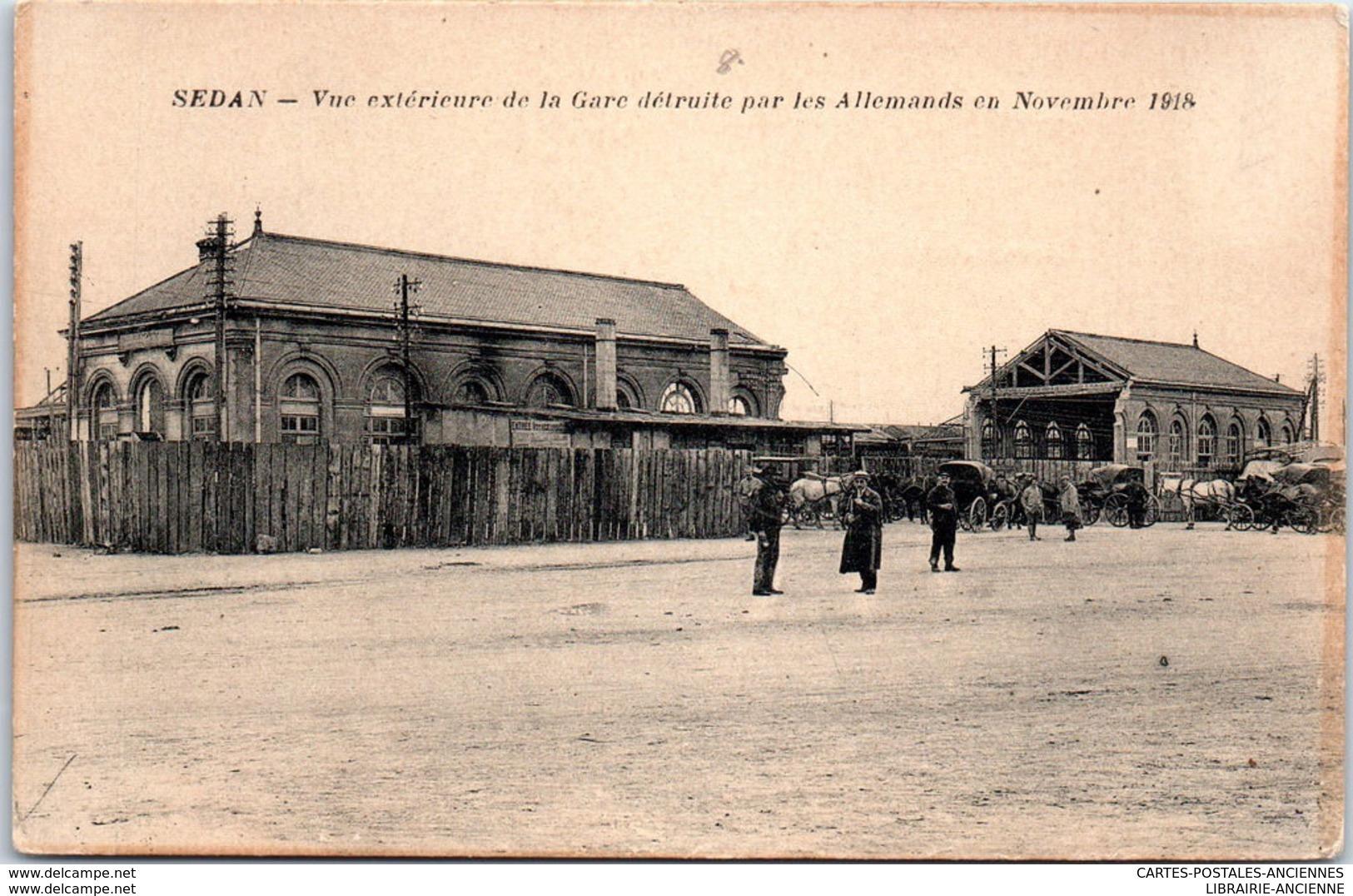 08 SEDAN - Vue Extérieure De La Gare Détruite - Sedan