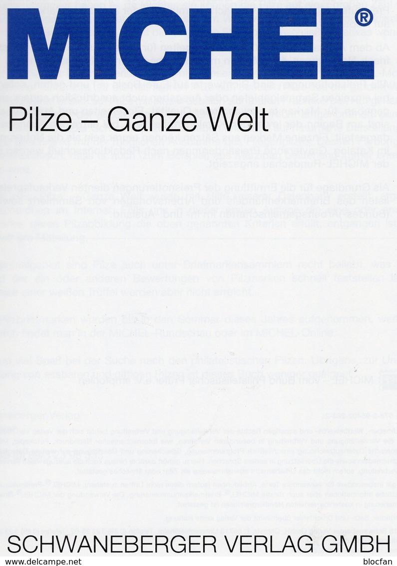 Motive Pilze 1.Auflage MICHEL 2018 Neu 70€ Stamps Catalogue Flora Mushrooms Of All The World ISBN 978-3-95402-263-2 - Libros Para Niños