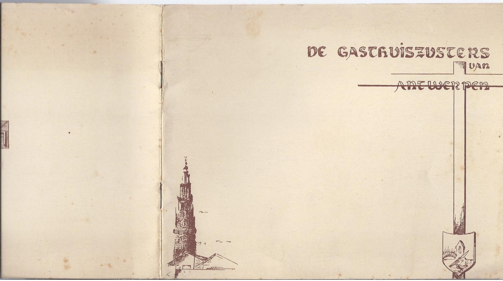 DE GASTHUISZUSTERS VAN ANTWERPEN - ST. CAMILLUS GESTICHT ST. GABRIEL MOEDERHUIS NOVICIAAT ESSEN ST. JOZEFSKLINIEK ... - Histoire
