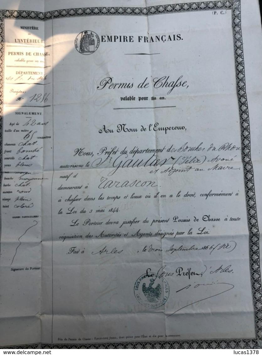 RARE PERMIS DE CHASSE / AU NOM DE L EMPEREUR 1866 / TARASCON / PREFECTURE D ARLES / TBE - Documents Historiques