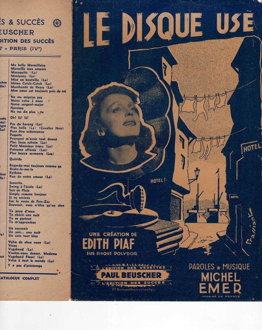 40 60 ÉDITH PIAF PARTITION LE DISQUE USÉ MICHEL EMER 1943 ILL MARINE GRASSIANT - Música & Instrumentos