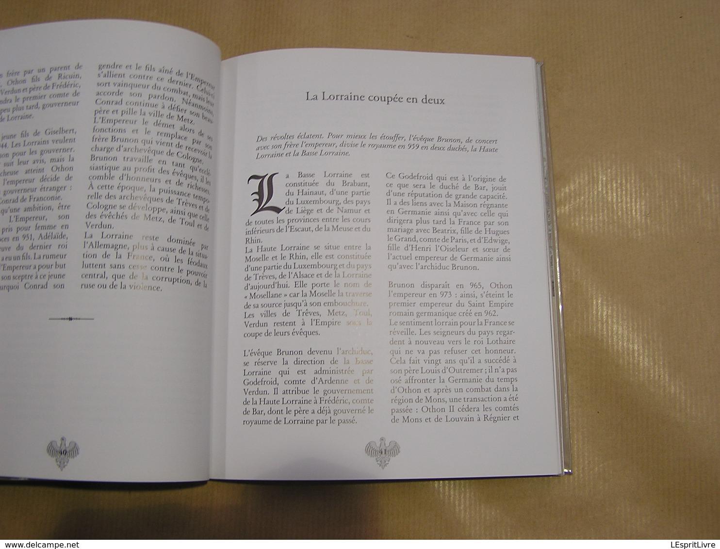LA GRANDE LORRAINE De Clovis à Otto De Habsbourg-Lorraine Histoire De France Moyen Age Dûché Charlemagne Mérovingiens - Historia