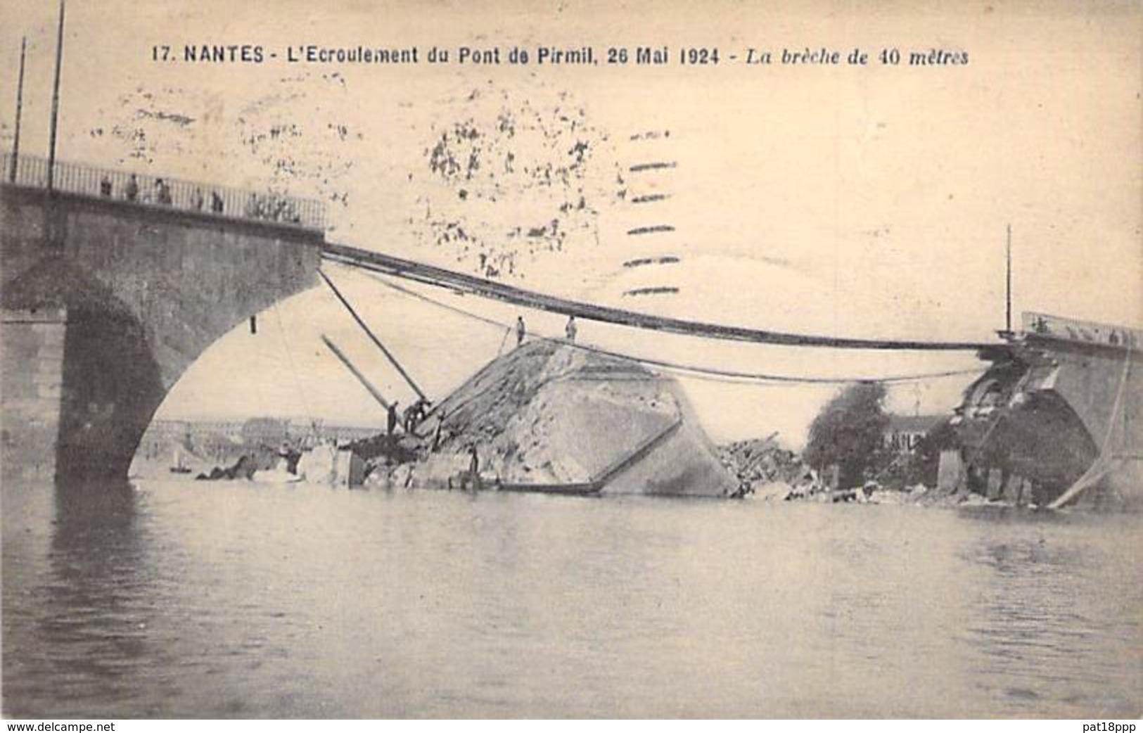 EVENEMENT Catastrophe - 44 - NANTES : L'Ecroulement Du Pont De Pirmil - La Brèche De 4O Mètres - CPA - Loire Atlantique - Rampen