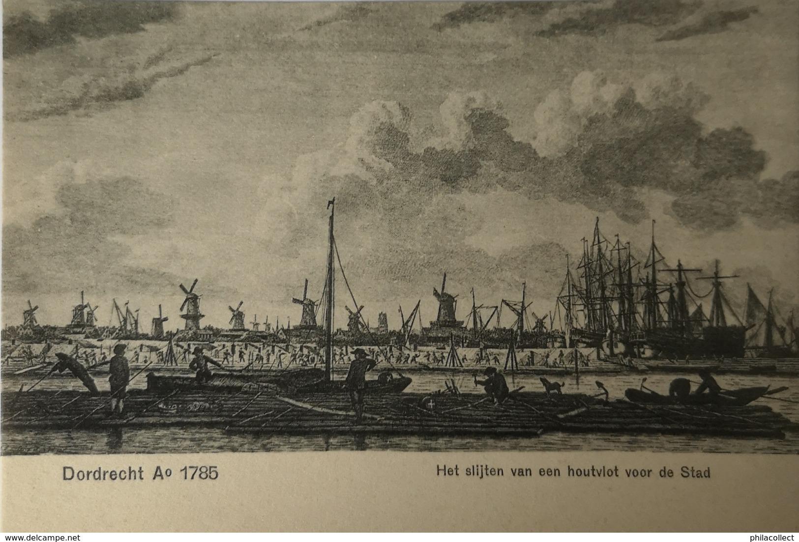 Dordrecht Ao 1785 // Het Slijten Van Een Houtvlot Voor De Stad Ca 1900 - Dordrecht