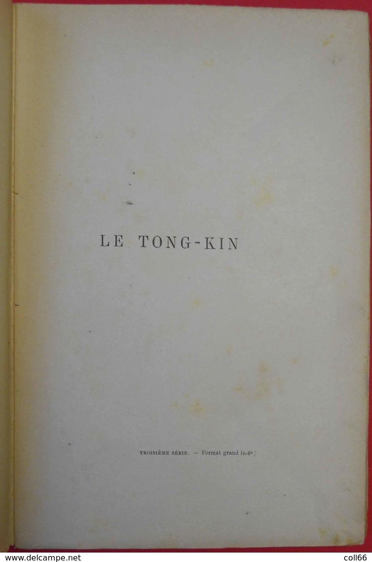 1892 Livre Book Le Tong-King Tonkin Par E.Petit Editeurs H.Lecène & H.Oudin Paris 25.3x17cm 240 Pages 602gr - Books, Magazines, Comics