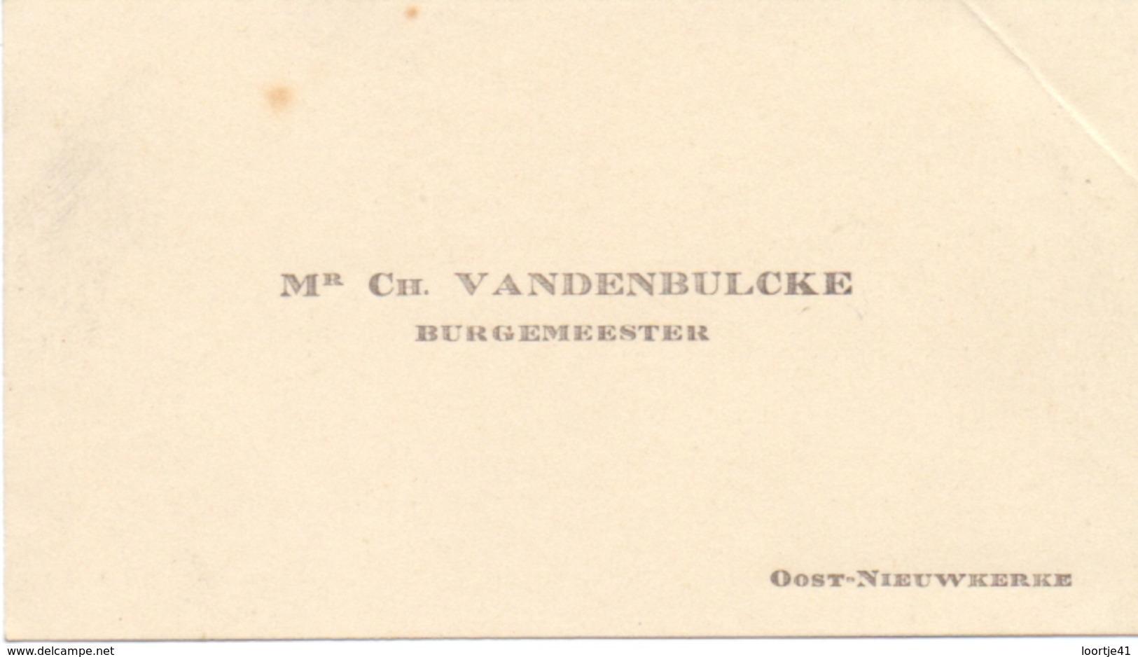 Visitekaartje - Carte Visite - Burgemeester CH. Vandenbulcke - Oostnieuwkerke - Cartes De Visite