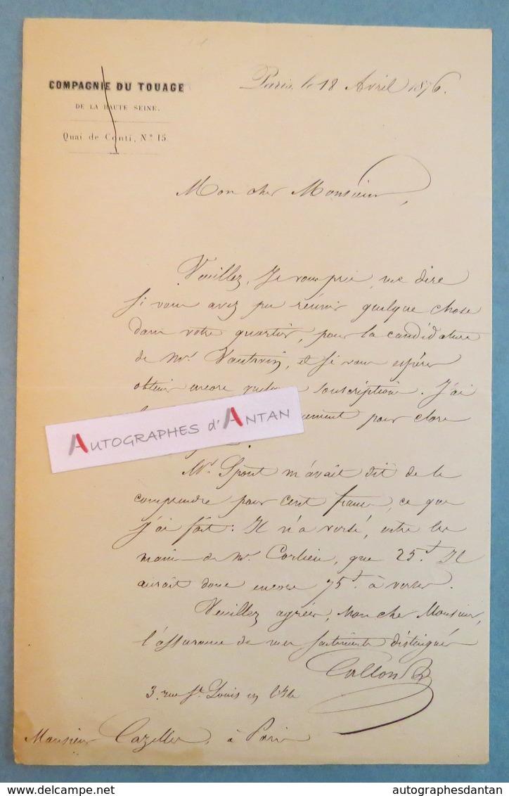 L.A.S 1876 Signature CALLON à Identifier Compagnie Du Touage De La Haute Seine - Cazelle - Lettre Autographe Quai Conti - Autographes