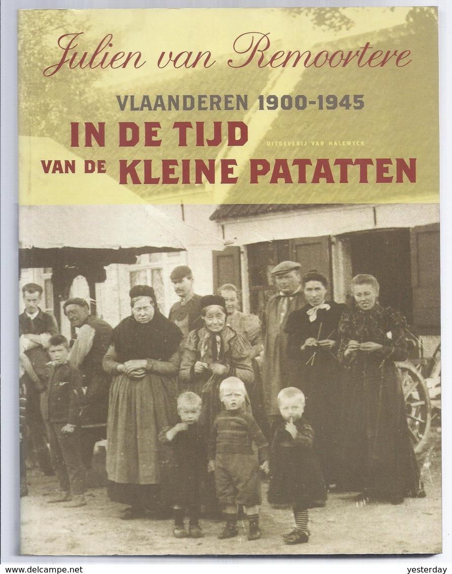 VLAANDEREN 1900 - 1945 IN DE TIJD VAN DE KLEINE PATATTEN J. VAN REMOORTERE - Mooi Kijk- En Leesboek - Histoire