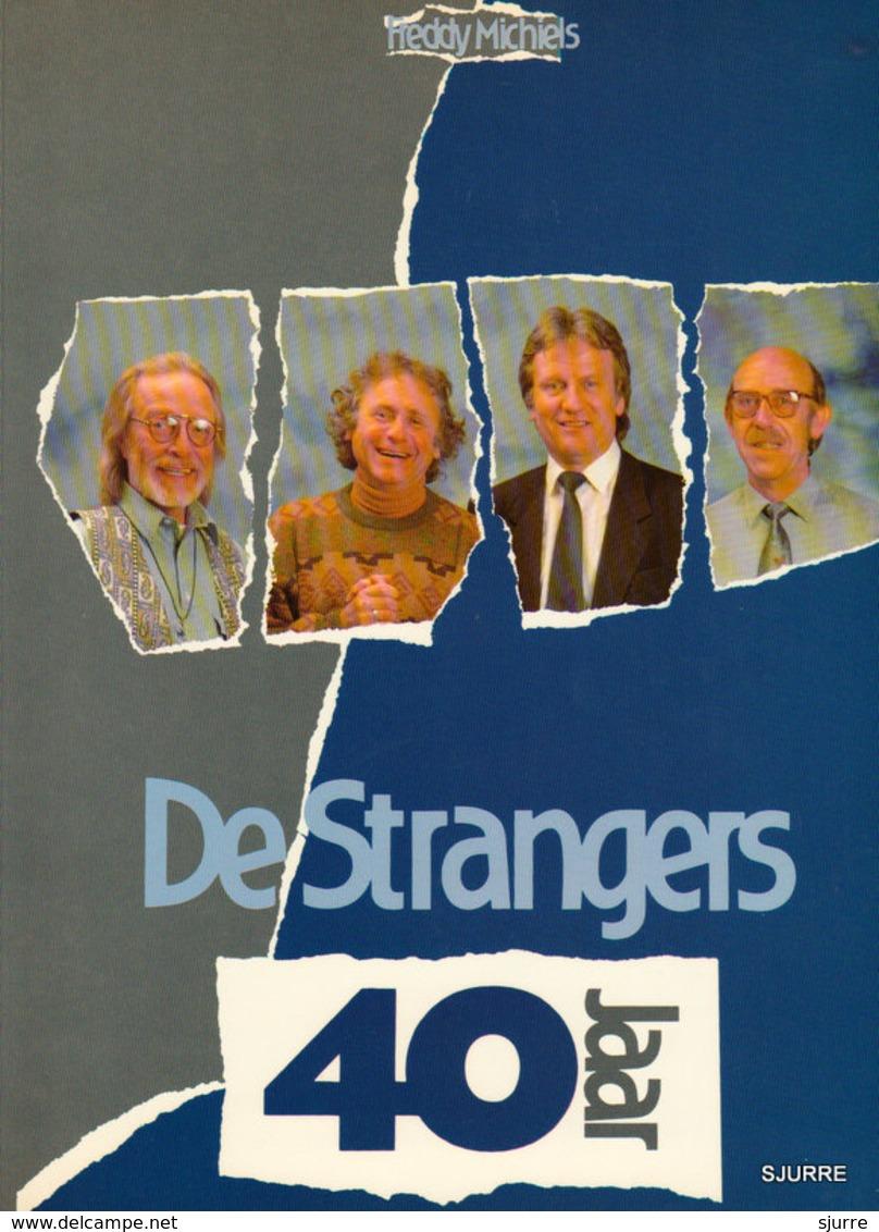 40 Jaar De Strangers - Freddy Michiels - Histoire