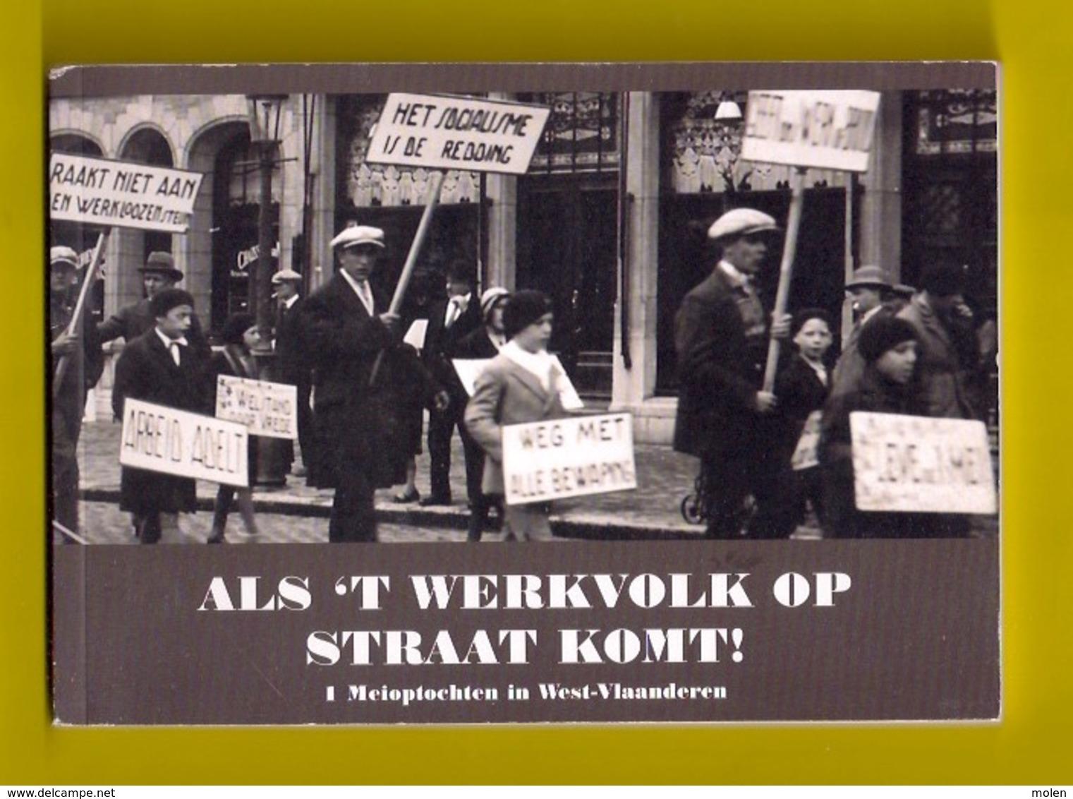 ALS 'T WERKVOLK OP STRAAT KOMT 116pp 1 MEI ABVV FGTB SOCIALISTISCH SYNDICALISME SOCIALISME Heemkunde Geschiedenis Z393 - Histoire