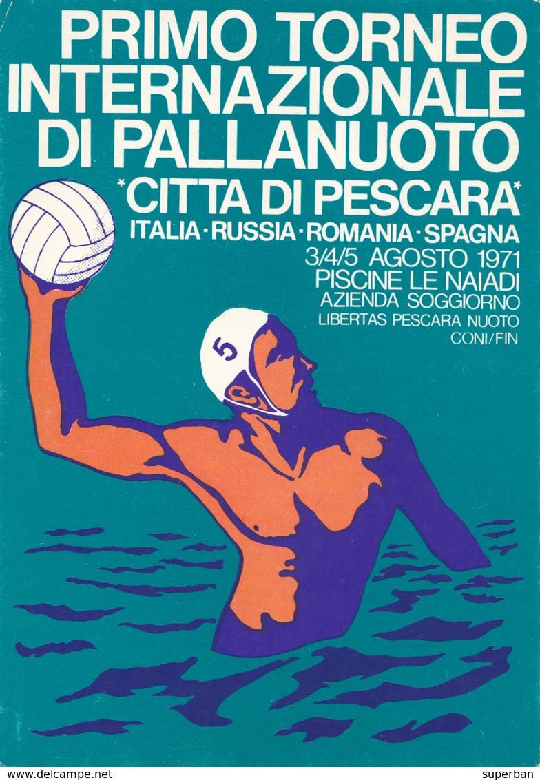 PESCARA - ITALIA : TORNEO INTERNAZIONALE Di PALLANUOTO / INTERNATIONAL WATERPOLO CONTEST - AUGUST 1971 - RRR ! (aa457) - Cartes Postales