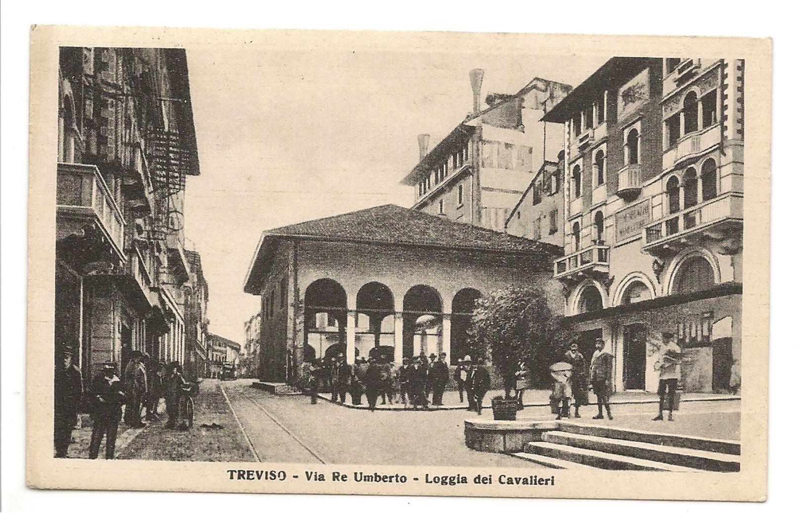 TREVISO - VIA RE UMBERTO - LOGGIA DEI CAVALIERI - Treviso