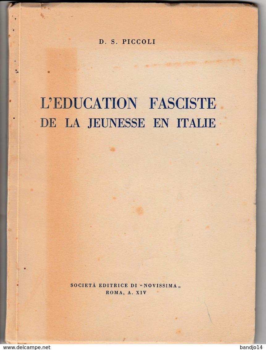 L'EDUCATION FASCISTE DE LA JEUNESSE EN ITALIE  - D.S. PICCOLI -  Vers 1930 - Libros, Revistas, Cómics