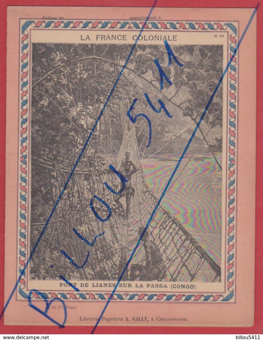 Protége Cahier Ancien La France Coloniale . CONGO  Pont De Lianes Sur La Passa  Cartes  CONGO ; REUNION ;  MADAGASCAR - Protège-cahiers