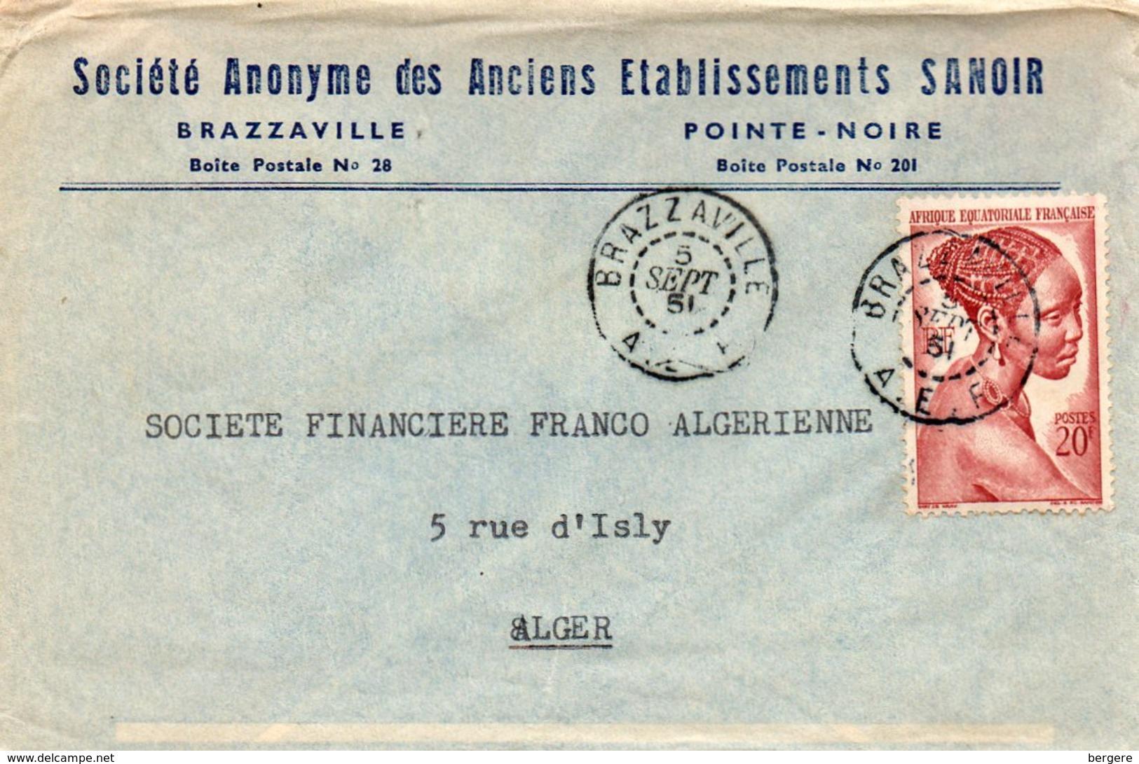 Enveloppe De La Société Anonyme Des Anciens établissement SANOIR. BRAZZAVILLE - POINTE NOIRE - 1951. - Congo - Brazzaville